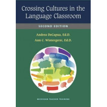 Crossing Cultures in the Language Classroom by Andrea DeCapua, 9780472036417