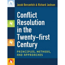 Conflict Resolution in the Twenty-first Century: Principles, Methods, and Approaches by Jacob Bercovitch, 9780472050628