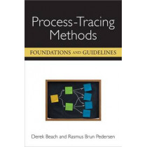 Process-Tracing Methods: Foundations and Guidelines by Derek Beach, 9780472051892