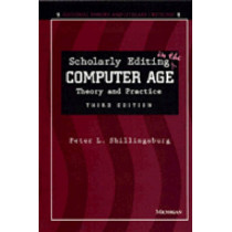 Scholarly Editing in the Computer Age: Theory and Practice by Peter L. Shillingsburg, 9780472066001