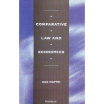 Comparative Law and Economics by Ugo Mattei, 9780472066490