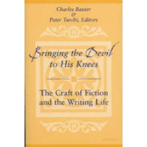 Bringing the Devil to His Knees: The Craft of Fiction and the Writing Life by Charles Baxter, 9780472067749