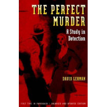 The Perfect Murder: A Study in Detection by David Lehman, 9780472085859