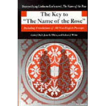 "The Key to the ""Name of the Rose: Including Translations of All Non-English Passages by Adele J. Haft, 9780472086214"