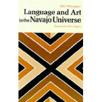 Language and Art in the Navajo Universe by Gary Witherspoon, 9780472089666
