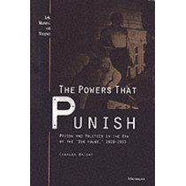 The Powers That Punish: Prison and Politics in the Era of the Big House, 1920-1955 by Charles Bright, 9780472107322