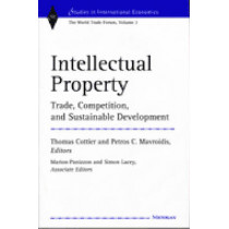 Intellectual Property: Trade, Competition and Sustainable Development by Thomas Cottier, 9780472112050
