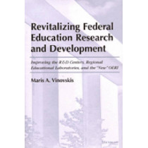 Revitalizing Federal Education Research and Development: Improving the R&D Centers, Regional Education Laboratories, and the New OERI by Maris Vinovskis, 9780472112104