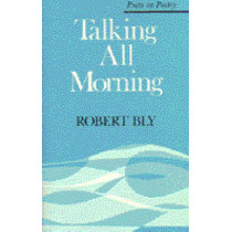 Talking All Morning by Robert Bly, 9780472157600