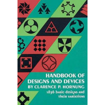 Handbook of Designs and Devices by Clarence P. Hornung, 9780486201252