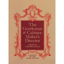 The Gentleman and Cabinet Maker's Director by Thomas Chippendale, 9780486216010