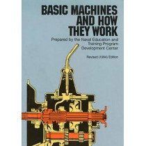 Basic Machines and How They Work by United States Bureau of Naval Personnel, 9780486217093