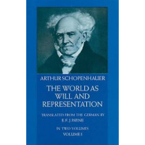 The World as Will and Representation, Vol. 1 by Arthur Schopenhauer, 9780486217611