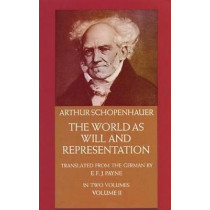 The World as Will and Representation, Vol. 2 by Arthur Schopenhauer, 9780486217628