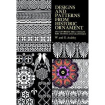 Designs and Patterns from Historic Ornament by W. Audsley, 9780486219318