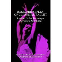 Basic Principles of Classical Ballet by Agrippina Vaganova, 9780486220369