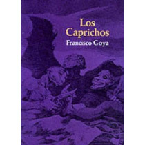Caprichos, Los by Francisco Jose de Goya, 9780486223841