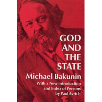 God and the State by Mikhail Bakunin, 9780486224831