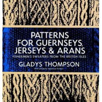 Patterns for Guernseys, Jerseys & Arans by Gladys Thompson, 9780486227030