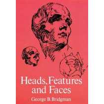 Heads, Features and Faces by George B. Bridgman, 9780486227085