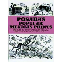 Posada's Popular Mexican Prints by Jose Posada, 9780486228549
