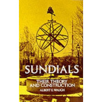 Sundials: Their Theory and Construction by Albert E. Waugh, 9780486229478