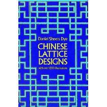 Chinese Lattice Designs by Daniel Sheets Dye, 9780486230962