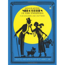 Decorative Silhouettes of the Twenties: For Designers and Craftsmen: For Designers and Craftsmen by JoAnne C. Day, 9780486231525