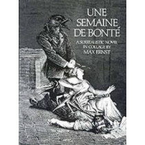 Semaine de Bonte: A Surrealistic Novel in Collage by Max Ernst, 9780486232522