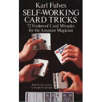Self-working Card Tricks: 72 Foolproof Card Miracles for the Amateur Magician by Karl Fulves, 9780486233345