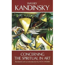 Concerning the Spiritual in Art by Wassily Kandinsky, 9780486234113
