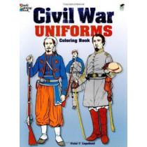 Civil War Uniforms Coloring Book by Peter F. Copeland, 9780486235356