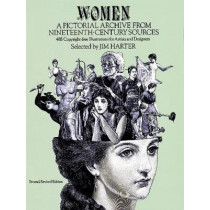 Women: A Pictorial Archive from Nineteenth-century Sources by Jim Harter, 9780486237039