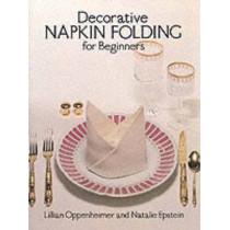 Decorative Napkin Folding for Beginners by Lillian Oppenheimer, 9780486237978
