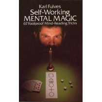 Self-working Mental Magic: Sixty-seven Foolproof Mind Reading Tricks by Karl Fulves, 9780486238067