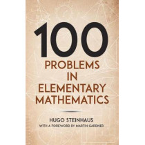 One Hundred Problems in Elementary Mathematics by H. Steinhaus, 9780486238753