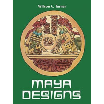 Maya Designs by Wilson G. Turner, 9780486240473