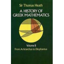 History of Greek Mathematics: From Aristarchus to Diophantus v.2 by Sir Thomas L. Heath, 9780486240749