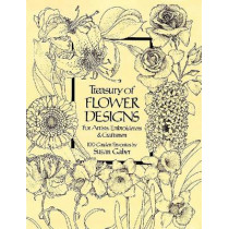 Treasury of Flower Designs for Artists, Embroiderers and Craftsmen by Susan Gaber, 9780486240961