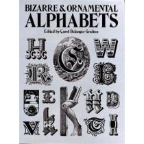 Bizarre & Ornamental Alphabets by Carol Belanger Grafton, 9780486241050