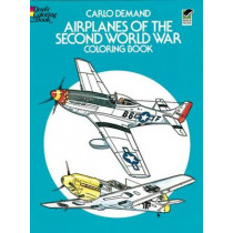 Airplanes of the Second World War Coloring Book by Carlo Demand, 9780486241074