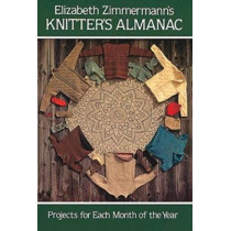 Knitter's Almanac: Projects for Each Month of the Year by Elizabeth Zimmermann, 9780486241784