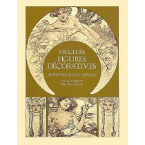 Mucha's Figures Decoratives by Alphonse Mucha, 9780486242347