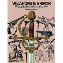 Weapons and Armor by Harold H. Hart, 9780486242422