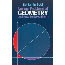 Famous Problems in Geometry and How to Solve Them by Benjamin Bold, 9780486242972