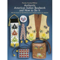 Authentic American Indian Beadwork and How to Do it by Pamela Stanley-Millner, 9780486247397
