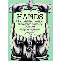 Hands: A Pictoral Archive from Nineteenth-century Sources by Jim Harter, 9780486249599
