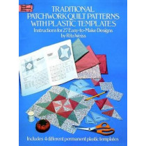 Traditional Patchwork Quilt Patterns with Plastic Templates: Instructions for 27 Easy-to-Make Designs by Rita Weiss, 9780486249841