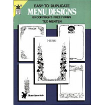 Easy-to-Duplicate Menu Designs: 60 Copyright-Free Forms: 60 Copyright-Free Forms by Ted Menten, 9780486251738