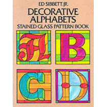 Decorative Alphabets: Stained Glass Pattern Book by Ed Sibbett, 9780486252063
